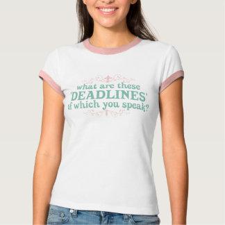 """Camiseta Que são estes """"fins do prazo"""" de que você fala?"""