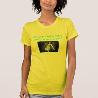 Camiseta Que se o Pokey de Hokey é realmente o que é sobre