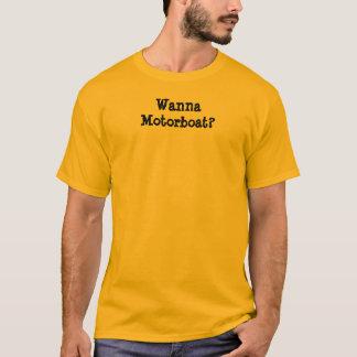 Camiseta Queira ao Motorboat?