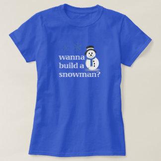Camiseta Queira construir um boneco de neve?