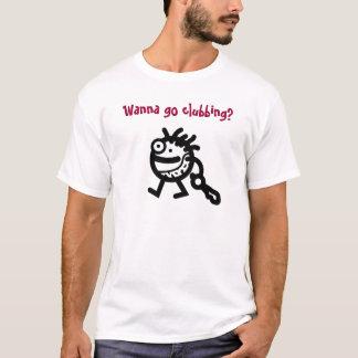 Camiseta Queira ir clubbing?