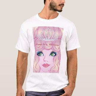 Camiseta queira ser uma princesa?