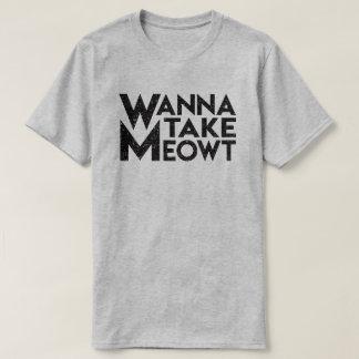 "Camiseta ""Queira tomar T do gato de Meowt"""