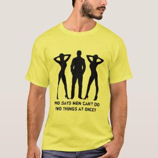 Camiseta Quem diz os homens não podem fazer duas coisas