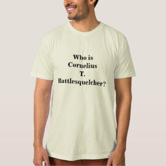 Camiseta Quem é Cornelius T.Battlesquelcher?