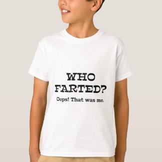 Camiseta Quem Farted? Oops! Aquele era mim