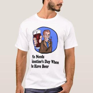 Camiseta Quem precisa o dia dos namorados em que você tem a