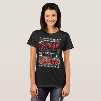 Camiseta Quem precisa o papai noel quando você tiver Memaw.