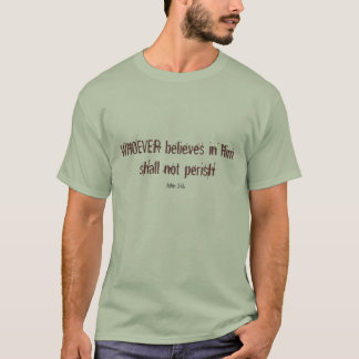 Camiseta QUEM QUER QUE acredita nele não perecerá, John…