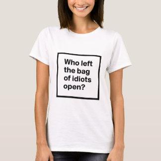 Camiseta Quem saiu do saco dos idiota aberto?