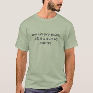 Camiseta Quem tem dois polegares e é um nível 80 caçador?