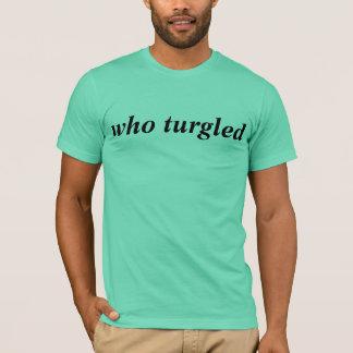 Camiseta quem turgled o tshirt