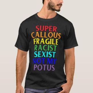 Camiseta Racista caloso super não meu POTUS, humor político