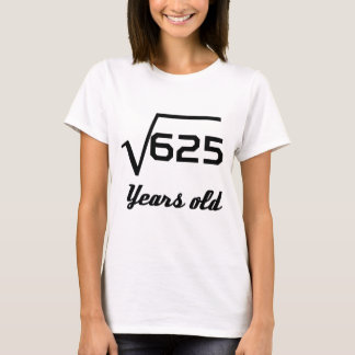Camiseta Raiz quadrada de 625 25 anos velho