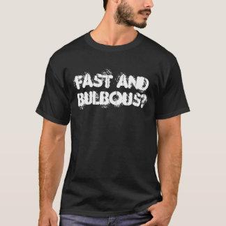 Camiseta Rápido e bulboso?
