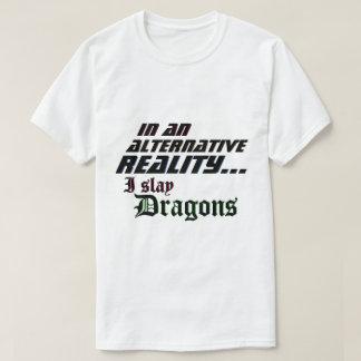 Camiseta Realidade alternativa eu massacro os dragões