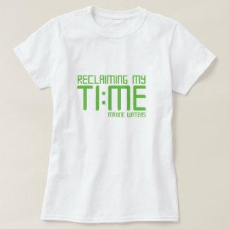 """Camiseta """"Recuperando meu tempo. """"- Águas de Maxine"""