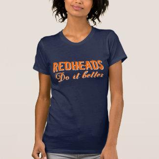 """Camiseta """"Redheads melhora"""" o t-shirt das mulheres"""