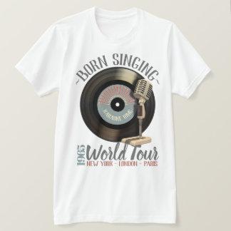 Camiseta Rei engraçado Nascer Singing Mundo Visita do