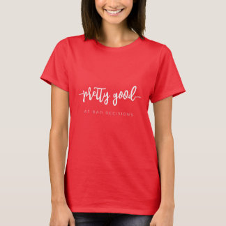 Camiseta Relativamente bom em decisões más. Presentes