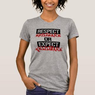 Camiseta Respeite a existência ou espere a resistência --