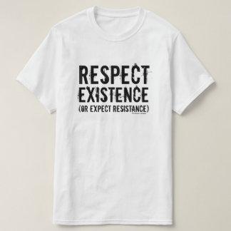 Camiseta Respeite a existência (ou espere a resistência).