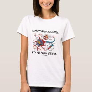 Camiseta Responsabilize meus neurotransmissor se não que