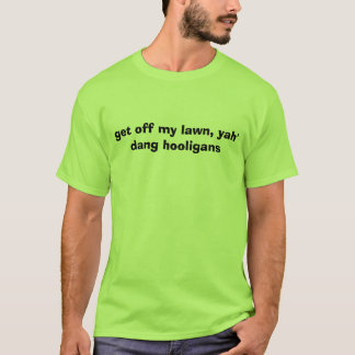 Camiseta saia meu gramado, T dos hooligan do dang do yah