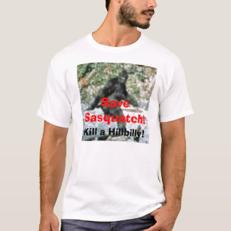 Camiseta Salvar Sasquatch! , Mate um Hillbilly!