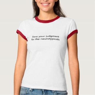 Camiseta Salvar seu julgamento para os neurotypicals