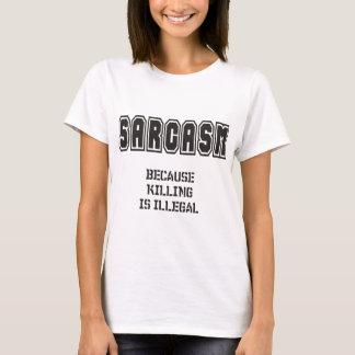 Camiseta SARCASMO - porque matar é ilegal