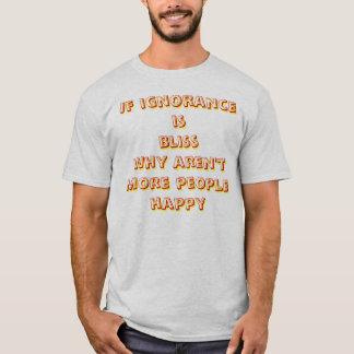 Camiseta se a ignorância é felicidade