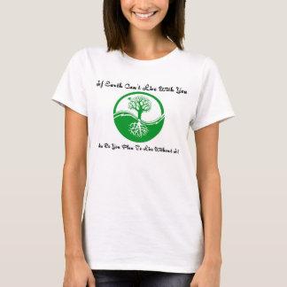 Camiseta Se a terra não pode viver com você