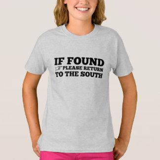 Camiseta Se encontrado, retorne por favor ao sul