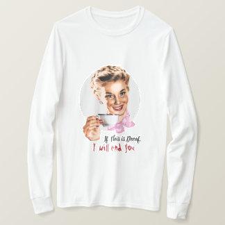 Camiseta Se este é Decaf… eu terminá-lo-ei