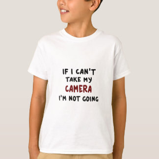 Camiseta Se eu não posso tomar minha câmera…