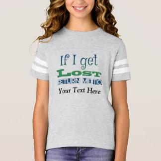 Camiseta Se eu obtenho perdido, retorne-me ao TEXTO da