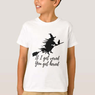 Camiseta Se eu obtenho vexed, você obtem hexed