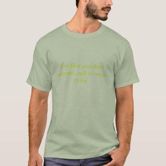Camiseta Se início em você não suceda, para chamar em um ar