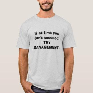Camiseta Se início em você não suceda, PARA TENTAR A GESTÃO