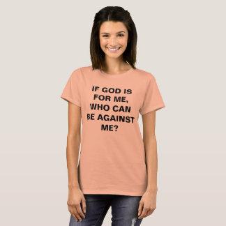 """Camiseta """"Se o deus é para mim…"""" O t-shirt das mulheres"""