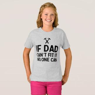 Camiseta Se o pai não pode o fixar, ninguém pode