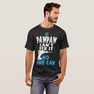 Camiseta Se o Pawpaw não pode o fixar ninguém pode Tshirt