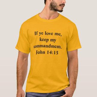 Camiseta Se o YE me ama, mantenha meus mandamentos. 14:15