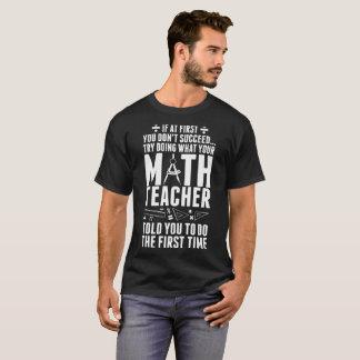 Camiseta Se primeiramente não suceda fazer o professor de
