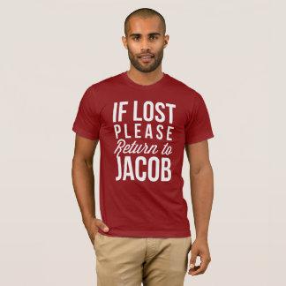 Camiseta Se retorno por favor perdido a Jacob