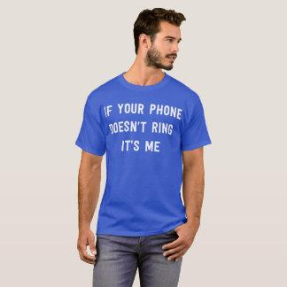 Camiseta Se seu telefone não soa é mim divertimento flirty