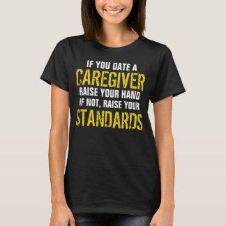 Camiseta Se você data um aumento do cuidador sua mão