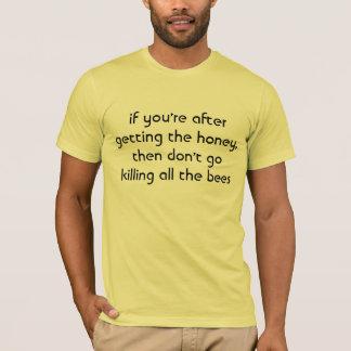 Camiseta se você é após ter obtido o mel, a seguir não faz