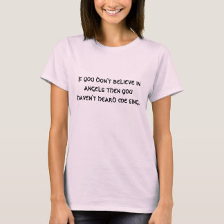 Camiseta Se você não acredita nos anjos então você não tem…
